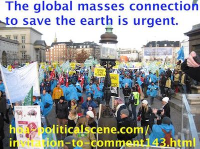 hoa-politicalscene.com/invitation-to-comment143.html - Invitation to Comment 143: 지적 점화: The global masses connection to save the earth is urgent.