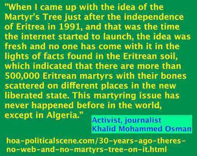 30 Years Ago There was No Web & No Martyr's Tree on It! When I came up with the idea just after the independence of Eritrea in 1991, the net was yet to start. FACE BOOK opens to thieves.