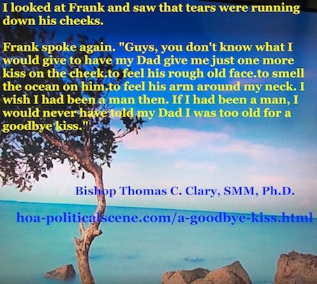 hoa-politicalscene.com/a-goodbye-kiss.htm - A Goodbye Kiss! By Bishop Thomas C. Clary, SMM, Ph.D. What you learn from this lesson is how deep your parents love goes, so you share it.