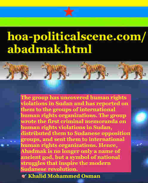 hoa-politicalscene.com/sudanese-peoples-tigers-front.html - Abadmak: ancient Sudanese god helps sincere nationals save their nation: لشباب الثورة السودانية للقيادة. أقوال خالد محمد عثمان 737.