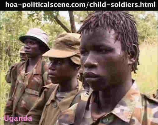 hoa-politicalscene.com/child-soldiers.html - Child Soldiers: of the Lord's Resistance Army of Joseph Kony in Uganda & its operations that spread to Democratic Republic of the Congo & Sudan.