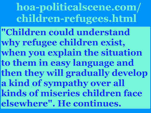 hoa-politicalscene.com/children-refugees.html - Children Refugees: Children could understand, when you explain the refuge situation to them in easy language to gradually develop a kind of sympathy.