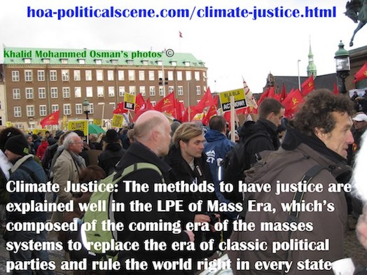 hoa-politicalscene.com/climate-justice.html - Climate Justice: methods to do this are explained well in the LPE of the Mass Era, which planned by veteran activist and journalist Khalid Mohammed Osman.