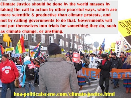 hoa-politicalscene.com/climate-justice.html - Climate Justice: must be done by the world mass, by taking the call to action by other peaceful ways, which are scientific and productive.