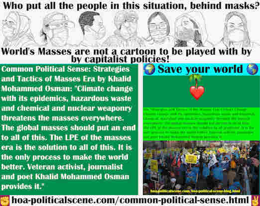 hoa-politicalscene.com/common-political-sense.html - Common Political Sense: Climate change with its epidemics, hazardous waste and chemical and nuclear weaponry threatens the masses everywhere.