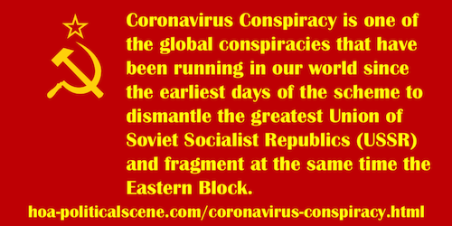 hoa-politicalscene.com/coronavirus-conspiracy.html - Coronavirus Conspiracy: is one of conspiracies planned by the capital power to dismantle the USSR & fragment the Eastern Block.