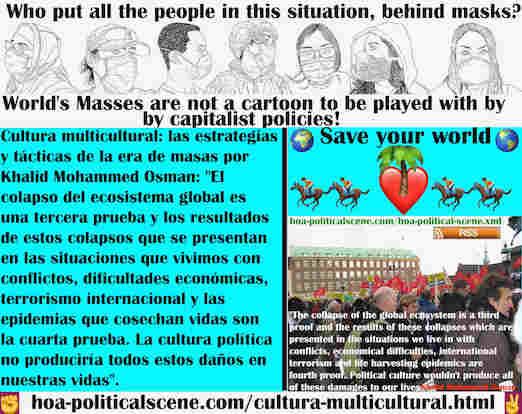 hoa-politicalscene.com/cultura-multicultural.html - Cultura multicultural: el colapso del ecosistema global es una tercera prueba añadida a otros colapsos en todas las situaciones en las que vivimos.
