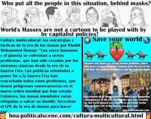 hoa-politicalscene.com/cultura-multicultural.html - Cultura multicultural: los seres humanos y el planeta se enfrentan a serios problemas, que han sido creados por los sistemas clásicos desde la ...