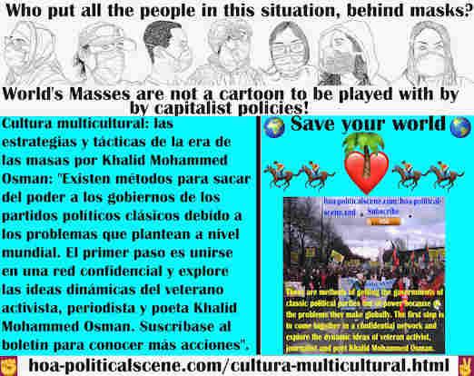 hoa-politicalscene.com/cultura-multicultural.html - Cultura multicultural: métodos para sacar del poder a los gobiernos de los partidos políticos clásicos por los problemas que plantean a nivel ...