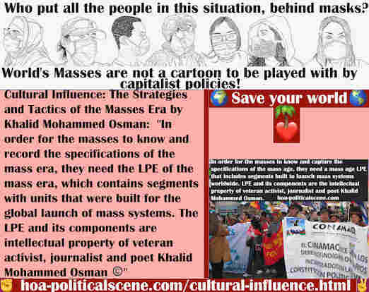hoa-politicalscene.com/cultural-influence.html - Cultural Influence: In order for the masses to know and record the specifications of the mass era, they need the LPE of the mass era.