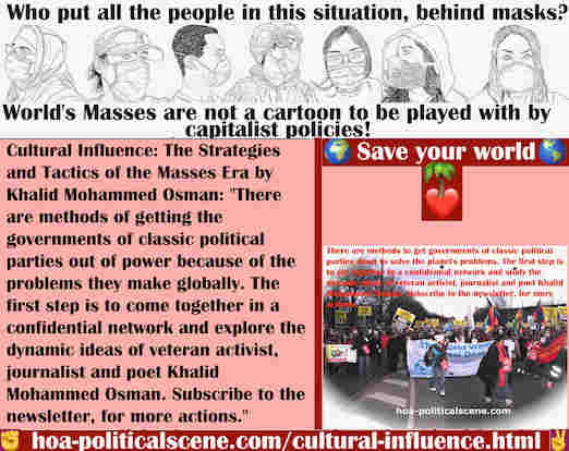 hoa-politicalscene.com/cultural-influence.html - Cultural Influence: Methods to get governments of classic political parties out of power because of the problems they make globally.