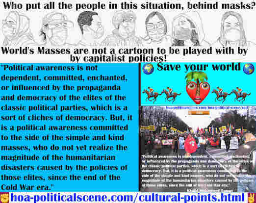 hoa-politicalscene.com/cultural-points.html - Cultural Points: Political awareness isn't dependent, committed, enchanted, or influenced by propaganda of classic political parties' elites.