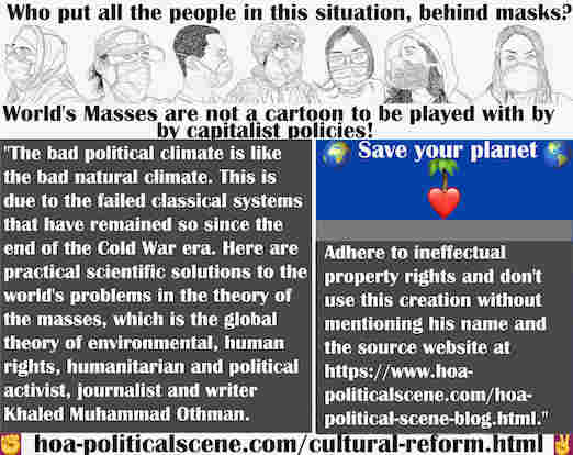 hoa-politicalscene.com/cultural-reform.html - Cultural Reform: Bad political climate is like bad natural climate, due to failed classical systems that have remained so since the end of Cold War era.