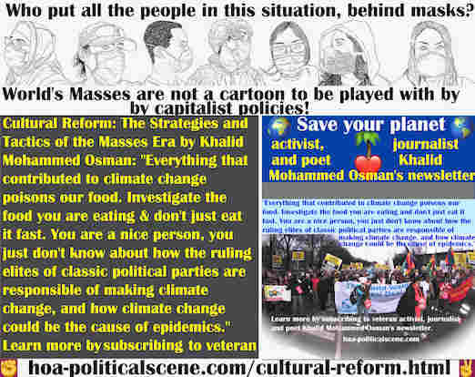 hoa-politicalscene.com/cultural-reform.html - Cultural Reform: Everything that contributed to climate change poisons our food. Investigate the food you are eating and take your government down.
