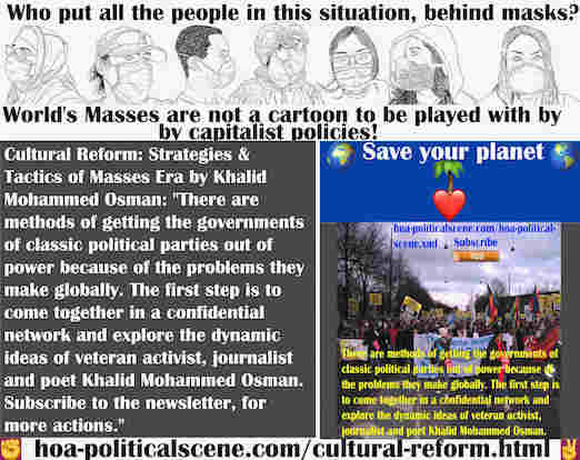 hoa-politicalscene.com/cultural-reform.html - Cultural Reform: There are methods of getting the governments of classic political parties out of power because of the problems they make globally.
