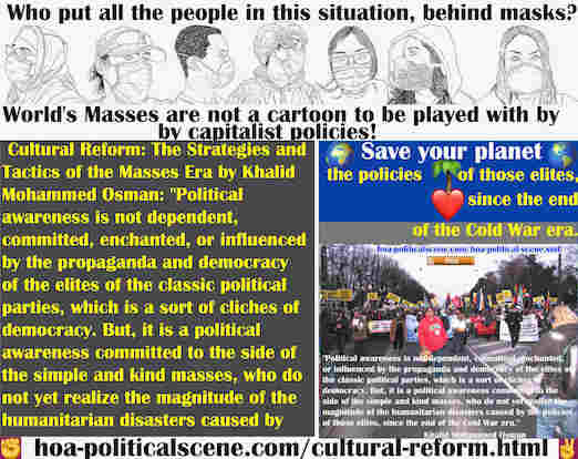 hoa-politicalscene.com/cultural-reform.html - Cultural Reform: Political awareness isn't dependent, committed, enchanted, or influenced by propaganda & democracy of classic political parties elites.