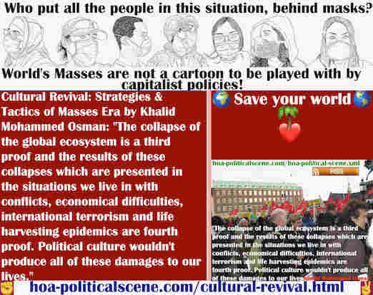 hoa-politicalscene.com/cultural-revival.html - Cultural Revival: The collapse of global ecosystem balance followed the collapse of global political system & the problems prove failure of governments.