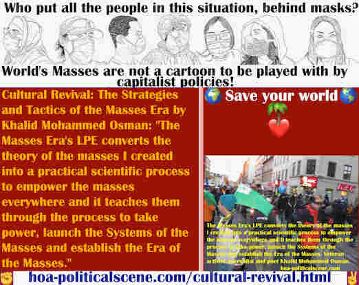 hoa-politicalscene.com/cultural-revival.html - Cultural Revival: Masses Era's LPE converts the theory of the masses I created into a practical scientific process to empower the masses everywhere.