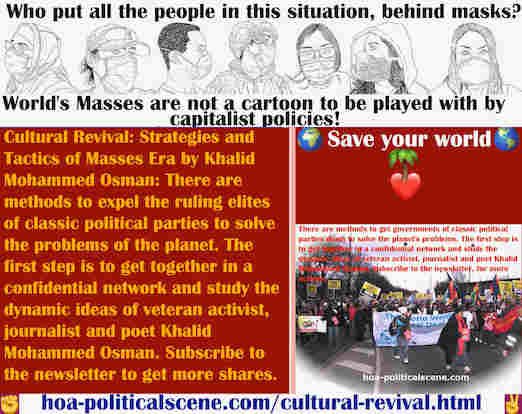 hoa-politicalscene.com/cultural-revival.html - Cultural Revival: Methods to topple classic parties governments to solve planet's problems. Study the dynamics of journalist Khalid Mohammed Osman.