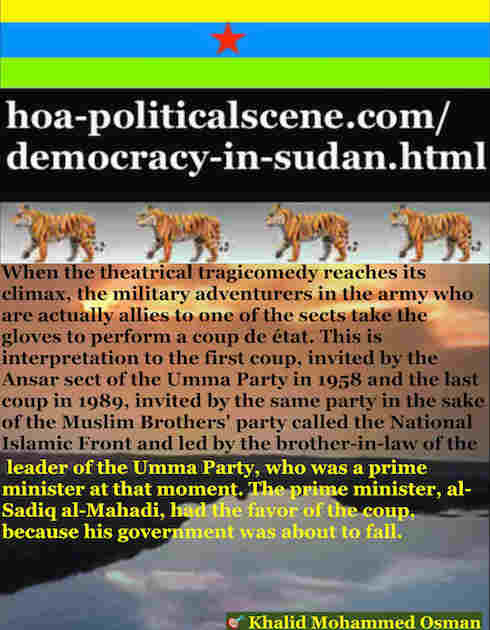 hoa-politicalscene.com/democracy-in-sudan.html - Democracy in Sudan: in ta political quote by Sudanese journalist, columnist and political analyst Khalid Mahammad Osman.