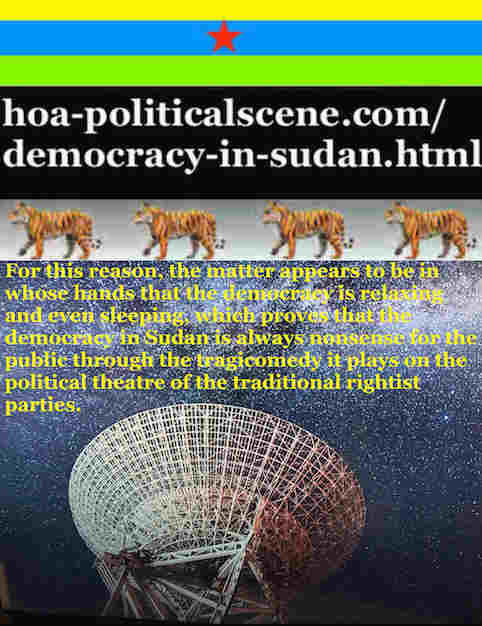 hoa-politicalscene.com/democracy-in-sudan.html - Democracy in Sudan: in ta political quote by Sudanese journalist, columnist and political analyst Khalid Mohammad Osman.