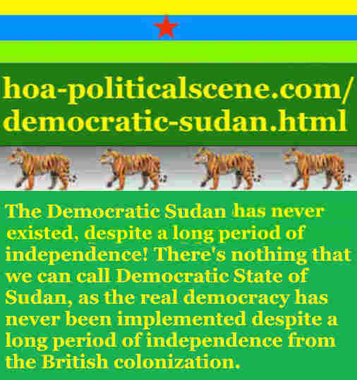 hoa-politicalscene.com/democratic-sudan.html - Democratic Sudan: A political quote by Sudanese columnist journalist and political analyst Khalid Mohammed Osman in English 1.