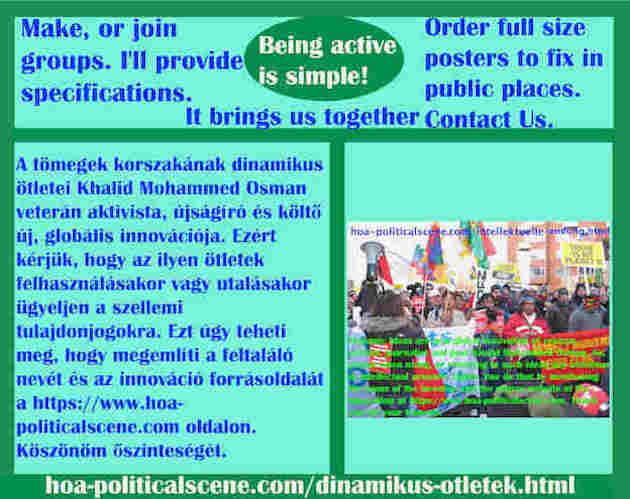 hoa-politicalscene.com/dinamikus-otletek.html - Dinamikus Ötletek: A tömegek korszakának dinamikus ötletei Khalid Mohammed Osman veterán aktivista, újságíró és költő új, globális innovációja.