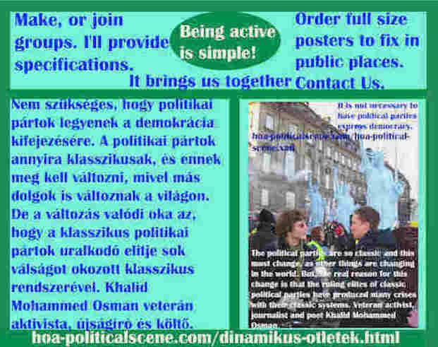 hoa-politicalscene.com/dinamikus-otletek.html - Dinamikus Ötletek: Nem szükséges, hogy politikai pártok legyenek a demokrácia kifejezésére. A politikai pártok annyira klasszikusak, és ennek meg...