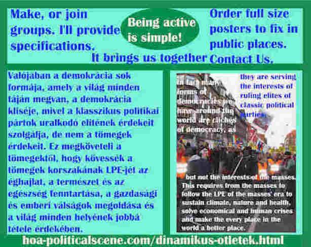 hoa-politicalscene.com/dinamikus-otletek.html - Dinamikus Ötletek: Valójában a demokrácia sok formája, amely a világ minden táján megvan, a demokrácia kliséje, mivel a klasszikus politikai pártok...