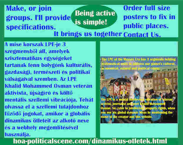 hoa-politicalscene.com/dinamikus-otletek.html - Dinamikus Ötletek: A mise korszak LPE-je 3 szegmensből áll, amelyek szisztematikus egységeket tartanak fenn bolygónk kulturális, gazdasági...