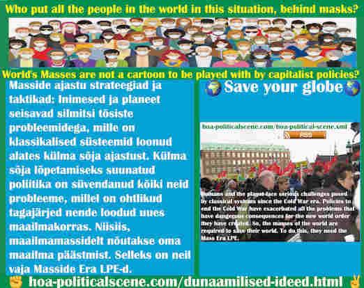hoa-politicalscene.com/dunaamilised-ideed.html - Dünaamilised ideed: Inimesed ja planeet seisavad silmitsi tõsiste probleemidega, mille on klassikalised süsteemid loonud alates külma sõja ajastust.