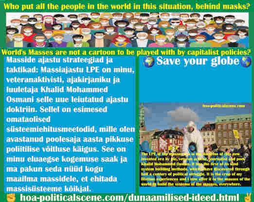 hoa-politicalscene.com/dunaamilised-ideed.html - Dünaamilised ideed: Masside ajastu strateegiad ja taktikad: Massiajastu LPE on minu, veteranaktivisti, ajakirjaniku ja luuletaja Khalid Mohammed Osman.