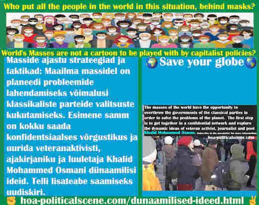 hoa-politicalscene.com/dunaamilised-ideed.html - Dünaamilised ideed: Maailma massidel on planeedi probleemide lahendamiseks võimalusi klassikaliste parteide valitsuste kukutamiseks. Esimene samm ...