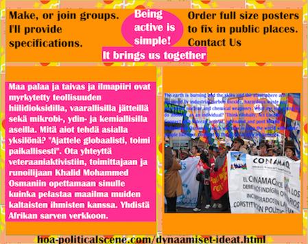 hoa-politicalscene.com/dynaamiset-ideat.html: Maa palaa ja taivas ja ilmapiiri ovat myrkytetty teollisuuden hiilidioksidilla, vaarallisilla jätteillä sekä mikrobi-, ydin- ja kemiallisilla aseilla.