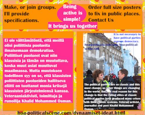 hoa-politicalscene.com/dynaamiset-ideat.html - Dynaamiset Ideat: Ei ole välttämätöntä, että meillä olisi poliittisia puolueita ilmaisemaan demokratiaa. Poliittiset puolueet ovat niin klassisia ja...