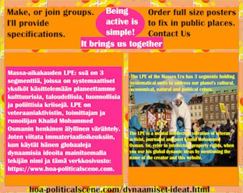 hoa-politicalscene.com/dynaamiset-ideat.html - Dynaamiset Ideat: Massa-aikakauden LPE: ssä on 3 segmenttiä, joissa on systemaattiset yksiköt käsittelemään planeettamme kulttuurisia, taloudellisia...