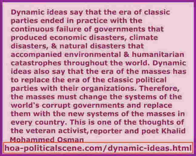 hoa-politicalscene.com/dynamic-ideas.html - Dynamic Ideas: Classic systems of classic political parties have affected our planet badly by improper policies, says veteran activist Khalid Mohammed Osman
