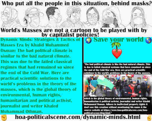 hoa-politicalscene.com/dynamic-minds.html - Dynamic Minds: Bad political climate is similar to bad natural climate, due to failed classic regimes remained so since the end of Cold War.