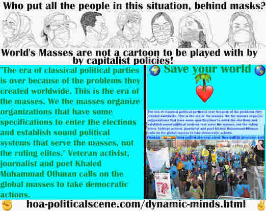 hoa-politicalscene.com/dynamic-minds.html - Dynamic Minds: The era of classical political parties is over because of the problems they created worldwide. This is the era of the masses.