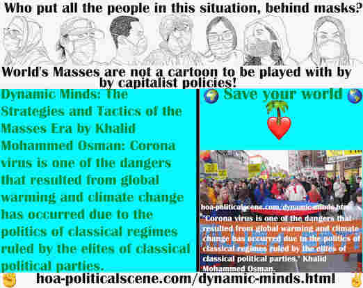 hoa-politicalscene.com/dynamic-minds.html - Dynamic Minds: Coronavirus is one of dangers resulted from climate change & climate change has occurred due to politics of classical regimes.