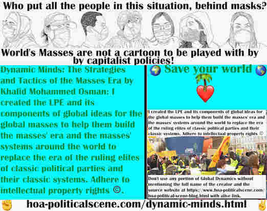 hoa-politicalscene.com/dynamic-minds.html - Dynamic Minds: I created the LPE & its components of global ideas for global masses to help them build masses' era & global masses' systems.