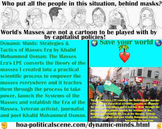 hoa-politicalscene.com/dynamic-minds.html - Dynamic Minds: Masses Era's LPE converts the theory of the masses I created into a practical scientific process to empower the masses everywhere.