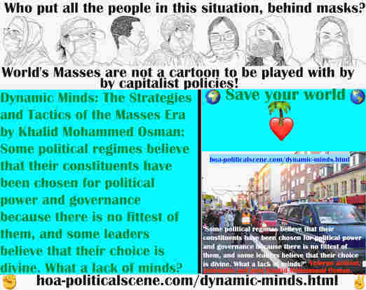 hoa-politicalscene.com/dynamic-minds.html - Dynamic Minds: Political regimes believe their constituents have been chosen for political power & governance because there is no fittest of them.