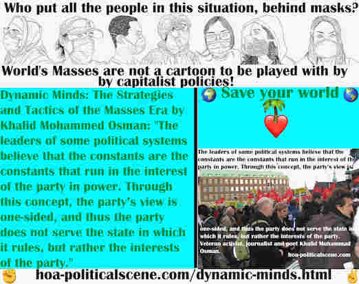 hoa-politicalscene.com/dynamic-minds.html - Dynamic Minds: Leaders of some political systems believe that the constants are the constants that run in the interest of the party in power.