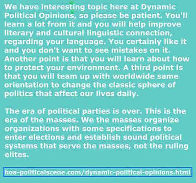 Dynamic Political Opinions: Learn global politics shift. We the masses organizations win elections and form governments, says Khalid Mohammed Osman.