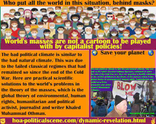 hoa-politicalscene.com/dynamic-revelation.html - Dynamic Revelation: Bad political climate is similar to bad natural climate, due to failed classic regimes remained so since the end of Cold War.