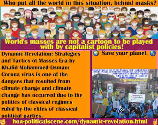 hoa-politicalscene.com/dynamic-revelation.html - Dynamic Revelation: Coronavirus is one of dangers resulted from climate change & climate change has occurred due to politics of classical regimes.