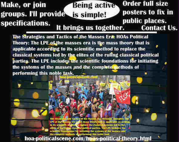 hoa-politicalscene.com/classic-political-systems.html - Strategies & Tactics of Masses Era: Classic Political Systems: Mass Era LPE is mass theory. It is applicable by its scientific methods.