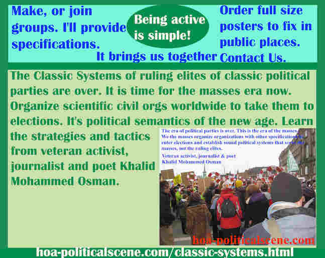 hoa-politicalscene.com/classic-systems.html - Classic Systems: of classic political parties is over. It is time for the masses era now. Organize scientific civil orgs worldwide.