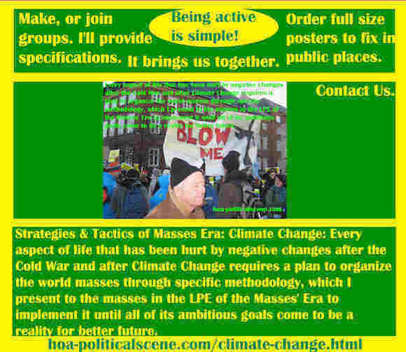 hoa-politicalscene.com/climate-change.html - Strategies & Tactics of Masses Era: Climate Change: Every aspect of life has been hurt by negative changes after the Cold War & Climate Change.